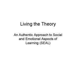 Living the Theory An Authentic Approach to Social