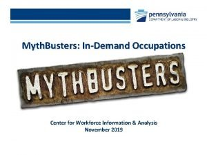 Myth Busters InDemand Occupations Center for Workforce Information
