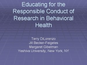 Educating for the Responsible Conduct of Research in