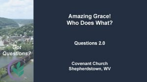 Amazing Grace Who Does What Got Questions Questions