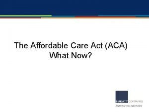 The Affordable Care Act ACA What Now Agenda