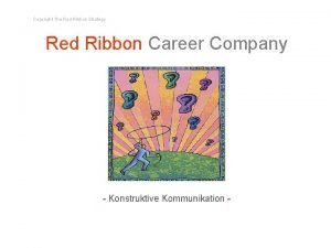Copyright The Red Ribbon Strategy Red Ribbon Career
