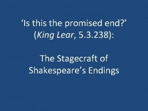 Is this the promised end King Lear 5