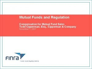 Mutual Funds and Regulation Compensation for Mutual Fund