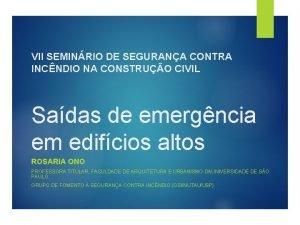 VII SEMINRIO DE SEGURANA CONTRA INCNDIO NA CONSTRUO