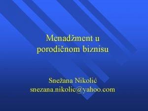 Menadment u porodinom biznisu Sneana Nikoli snezana nikolicyahoo