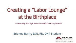 Creating a Labor Lounge at the Birthplace A