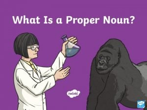 Aim I can recognise and use proper nouns