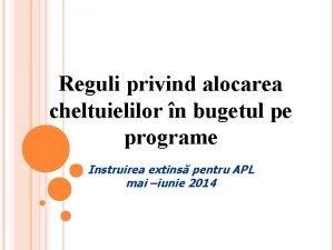 Reguli privind alocarea cheltuielilor n bugetul pe programe