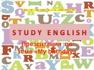 STUDY ENGLISH My birthday birthday Its red Its