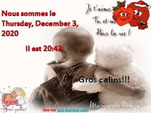 Nous sommes le Thursday December 3 2020 Il