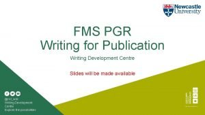 FMS PGR Writing for Publication Writing Development Centre