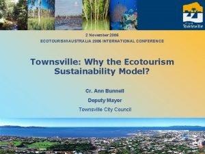 2 November 2006 ECOTOURISM AUSTRALIA 2006 INTERNATIONAL CONFERENCE