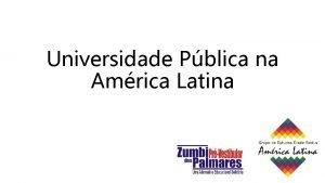 Universidade Pblica na Amrica Latina Universidade Pblica na