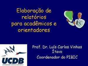 Elaborao de relatrios para acadmicos e orientadores Prof