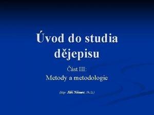 vod do studia djepisu st III Metody a