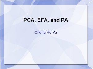 PCA EFA and PA Chong Ho Yu PCA