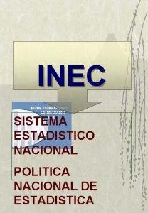 INEC SISTEMA ESTADISTICO NACIONAL POLITICA NACIONAL DE ESTADISTICA