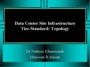 Data Center Site Infrastructure Tier Standard Topology Dr