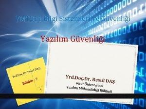 YMT 311 Bilgi Sistemleri ve Gvenlii Yazlm Gvenlii