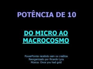POTNCIA DE 10 DO MICRO AO MACROCOSMO Power