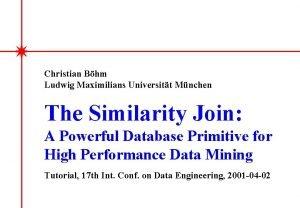 Christian Bhm Ludwig Maximilians Universitt Mnchen The Similarity