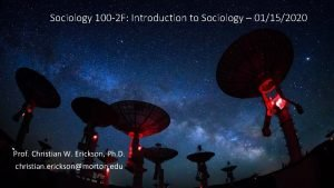 Sociology 100 2 F Introduction to Sociology 01152020