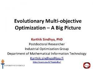 Evolutionary Multiobjective Optimization A Big Picture Karthik Sindhya