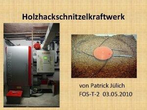 Holzhackschnitzelkraftwerk von Patrick Jlich FOST2 03 05 2010