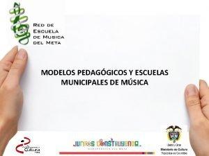 MODELOS PEDAGGICOS Y ESCUELAS MUNICIPALES DE MSICA ELEMENTOS