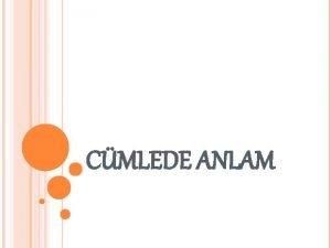 CMLEDE ANLAM 1 Aadaki cmlelerden hangisinde gereklememi bir