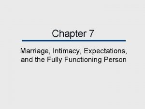 Chapter 7 Marriage Intimacy Expectations and the Fully