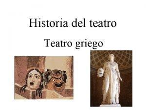 Historia del teatro Teatro griego La palabra teatro