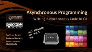 Asynchronous Programming Writing Asynchronous Code in C Soft