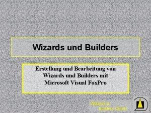 Wizards und Builders Erstellung und Bearbeitung von Wizards