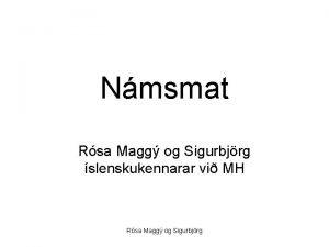 Nmsmat Rsa Magg og Sigurbjrg slenskukennarar vi MH