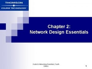 Chapter 2 Network Design Essentials Guide to Networking