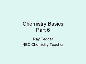 Chemistry Basics Part 6 Ray Tedder NBC Chemistry