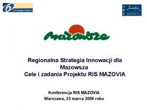 Regionalna Strategia Innowacji dla Mazowsza Cele i zadania