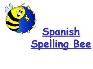 Spanish Spelling Bee What is a Spelling Bee