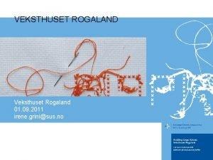 VEKSTHUSET ROGALAND Veksthuset Rogaland 01 09 2011 irene