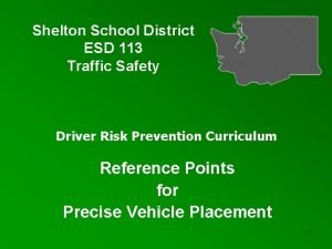 Shelton School District ESD 113 Traffic Safety Driver