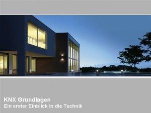 BuschJaeger 20121DE 1 Grundlagen KNX Grundlagen Ein erster
