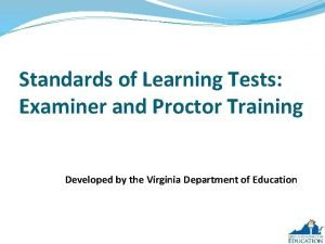 Standards of Learning Tests Examiner and Proctor Training
