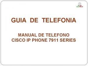 GUIA DE TELEFONIA MANUAL DE TELEFONO CISCO IP
