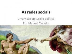 As redes sociais Uma viso cultural e poltica