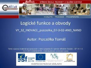 Logick funkce a obvody VY32INOVACEpszczolka07 3 02 ANDNAND
