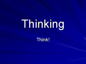 Thinking Think Critical Thinking in Everyday Life 9