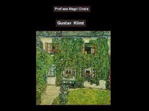 Prof ssa Magri Cinzia Gustav Klimt Gustav Klimt