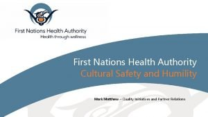 First Nations Health Authority Cultural Safety and Humility